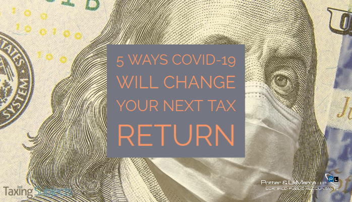 5 Ways COVID-19 Will Change Your Next Tax Return