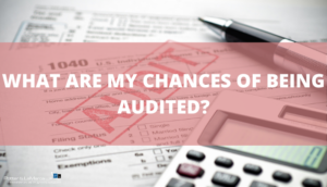 What Are Your Chances of Being Audited